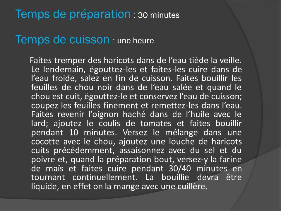 Temps de préparation : 30 minutes Temps de cuisson : une heure