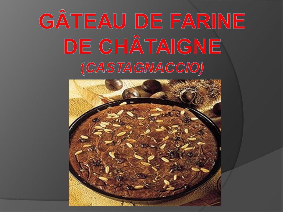 GÂTEAU DE FARINE DE CHÂTAIGNE (CASTAGNACCIO)