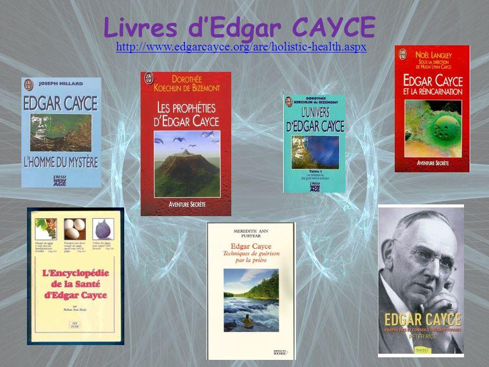 Livres d'Edgar CAYCE http://www.edgarcayce.org/are/holistic-health.aspx