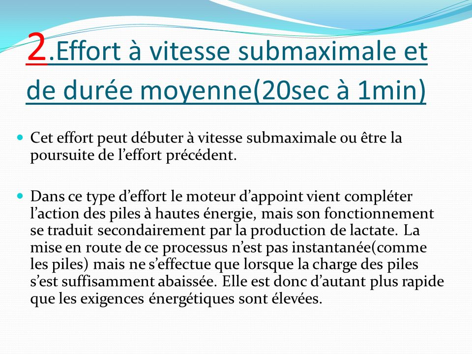 2.Effort à vitesse submaximale et de durée moyenne(20sec à 1min)