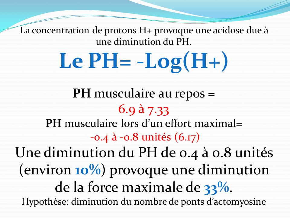 La concentration de protons H+ provoque une acidose due à une diminution du PH.