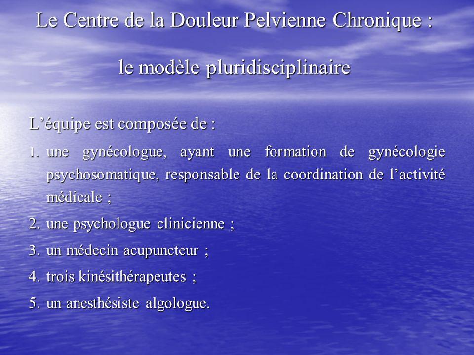 Le Centre de la Douleur Pelvienne Chronique : le modèle pluridisciplinaire