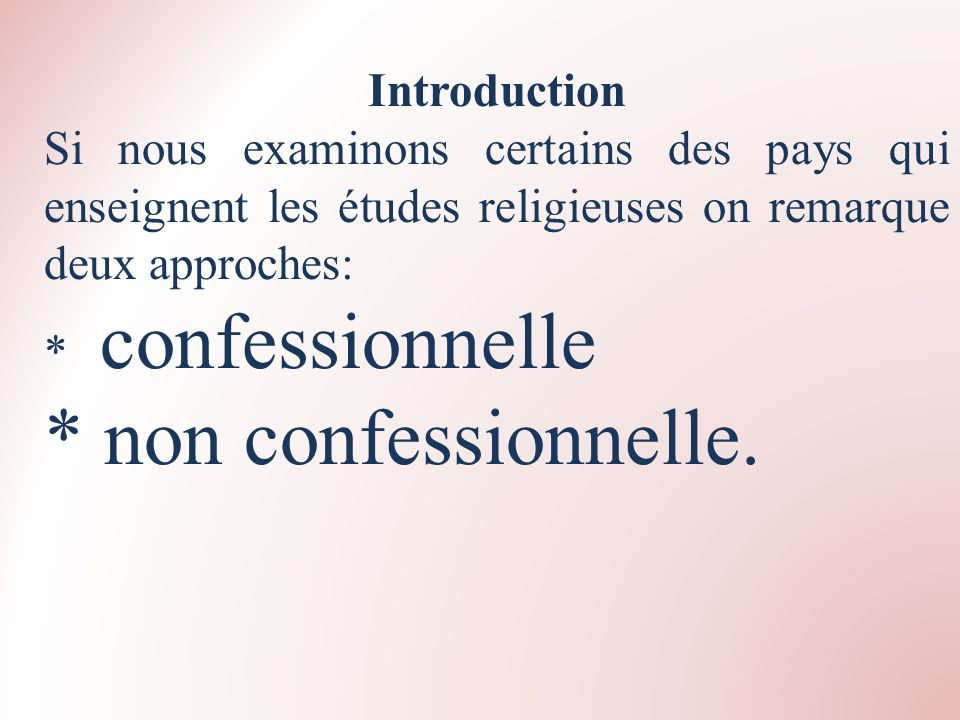 * non confessionnelle. Introduction