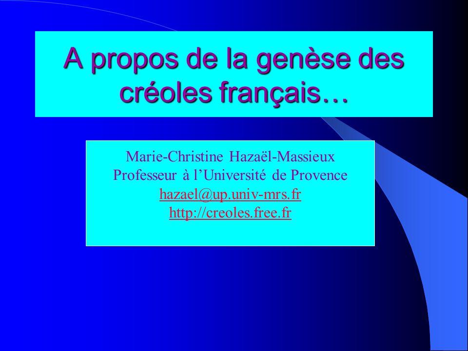 A propos de la genèse des créoles français…