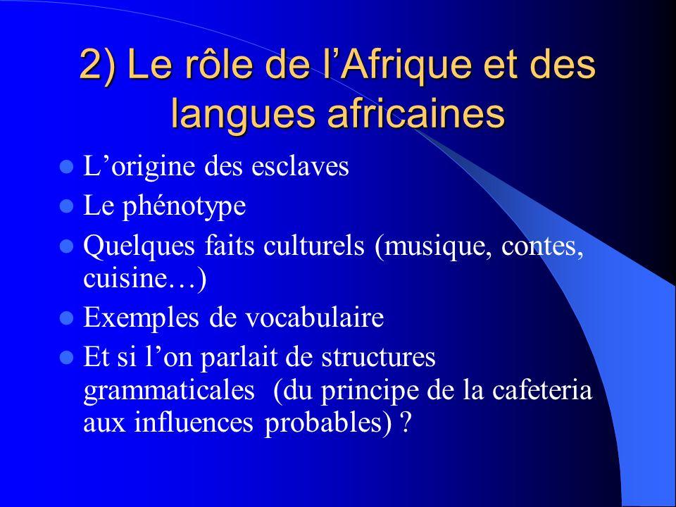 2) Le rôle de l'Afrique et des langues africaines