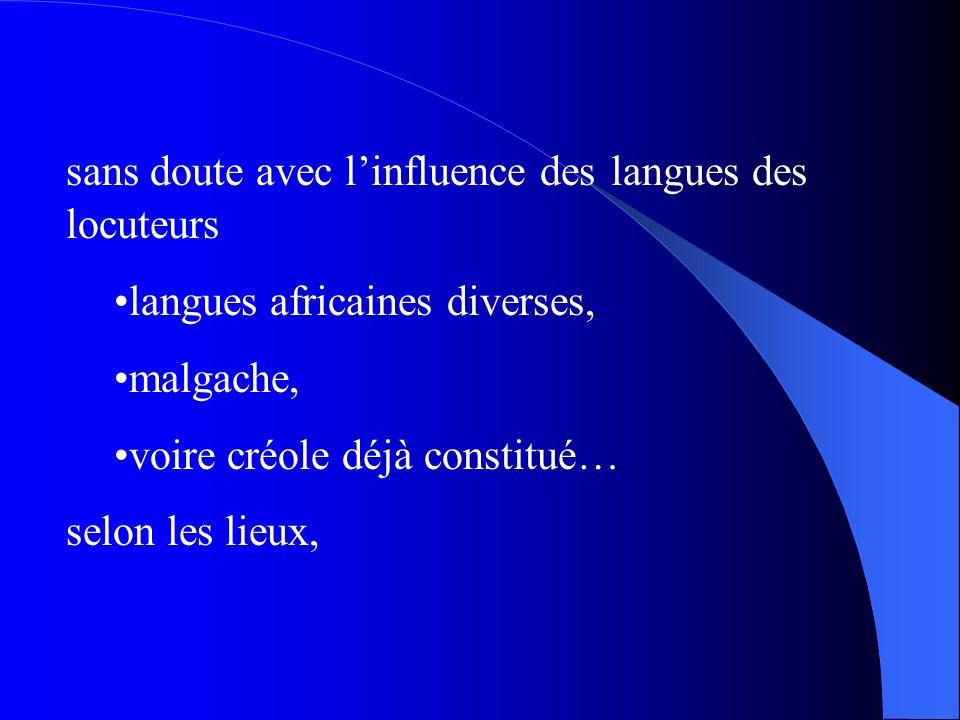 sans doute avec l'influence des langues des locuteurs