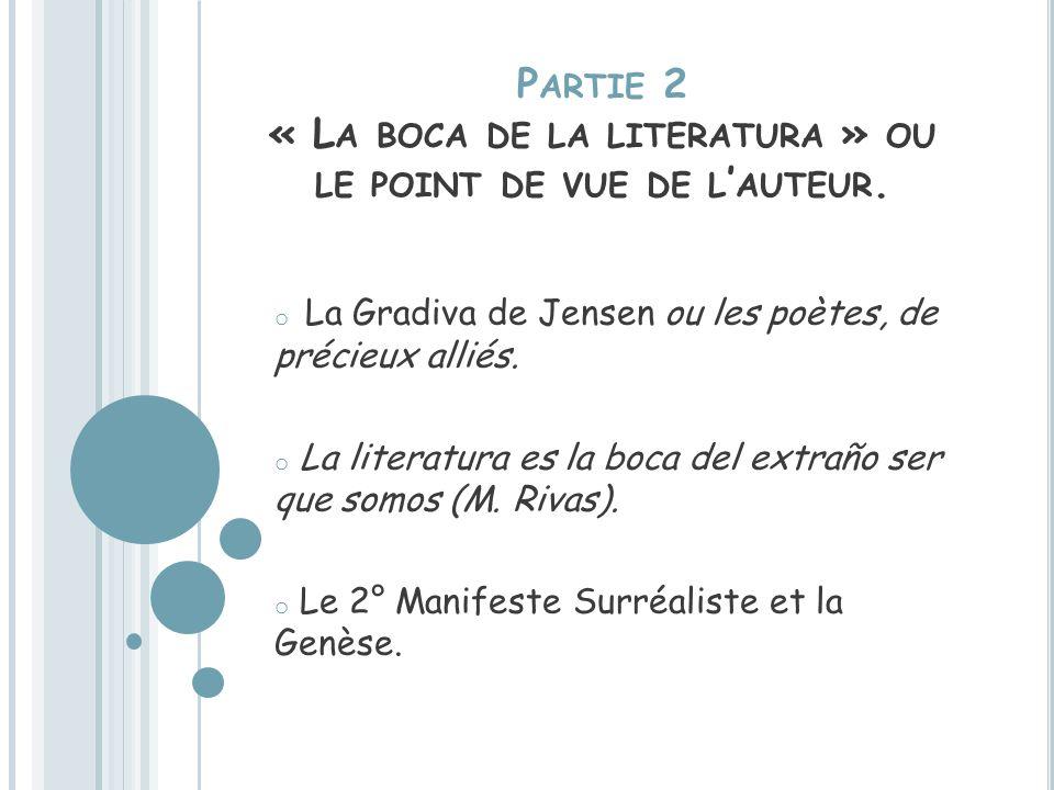 Partie 2 « La boca de la literatura » ou le point de vue de l'auteur.