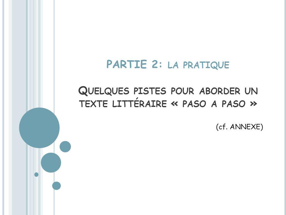 PARTIE 2: la pratique Quelques pistes pour aborder un texte littéraire « paso a paso »