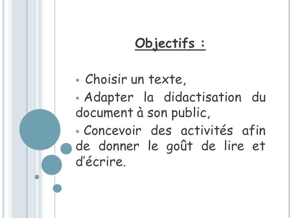 Objectifs :Choisir un texte, Adapter la didactisation du document à son public,