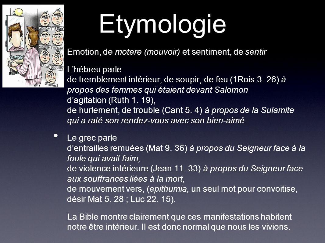Etymologie Emotion, de motere (mouvoir) et sentiment, de sentir