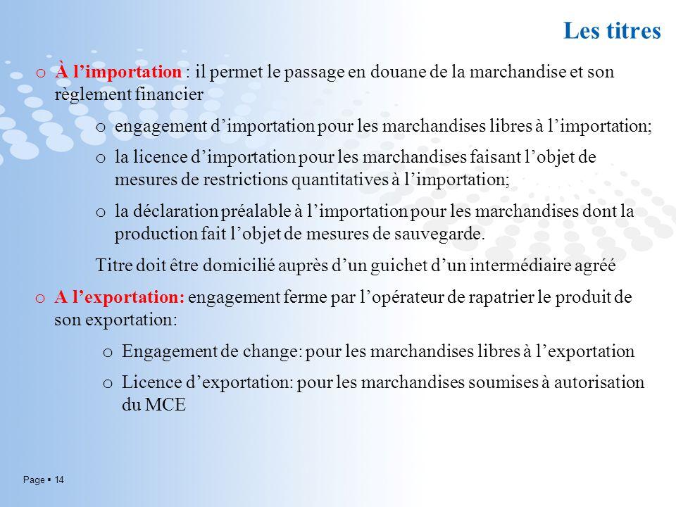Les titres À l'importation : il permet le passage en douane de la marchandise et son règlement financier.