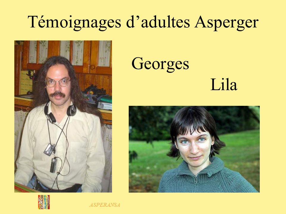 Témoignages d'adultes Asperger Georges Lila