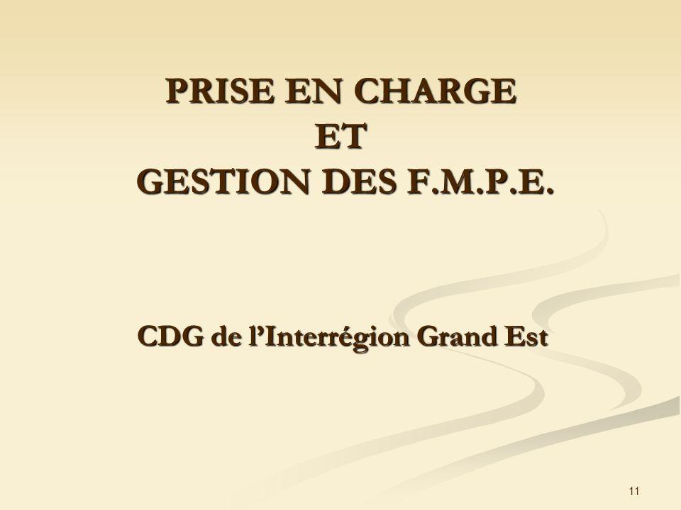PRISE EN CHARGE ET GESTION DES F.M.P.E.