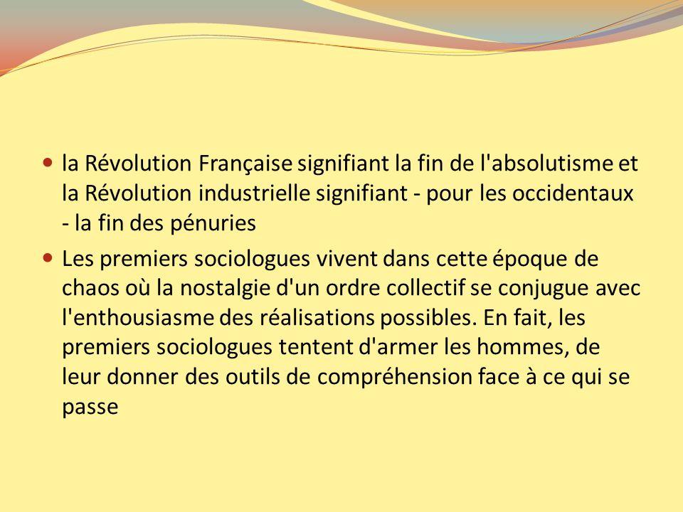 la Révolution Française signifiant la fin de l absolutisme et la Révolution industrielle signifiant - pour les occidentaux - la fin des pénuries