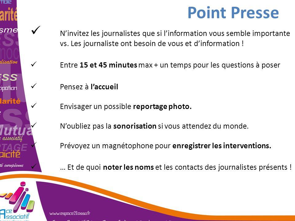 Point PresseN'invitez les journalistes que si l'information vous semble importante vs. Les journaliste ont besoin de vous et d'information !