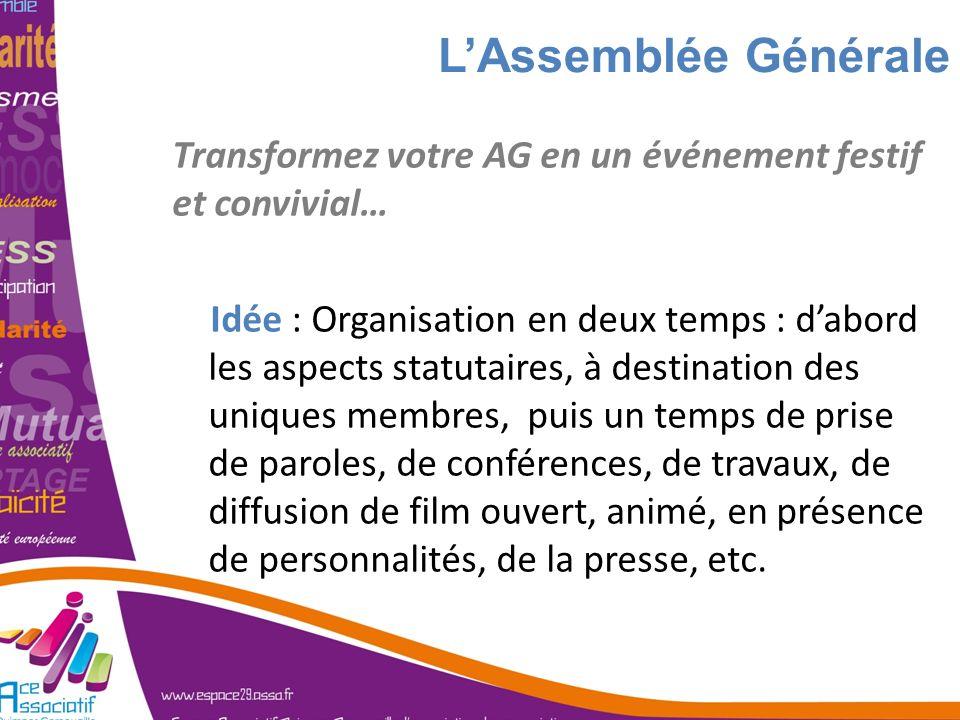 L'Assemblée Générale Transformez votre AG en un événement festif et convivial…