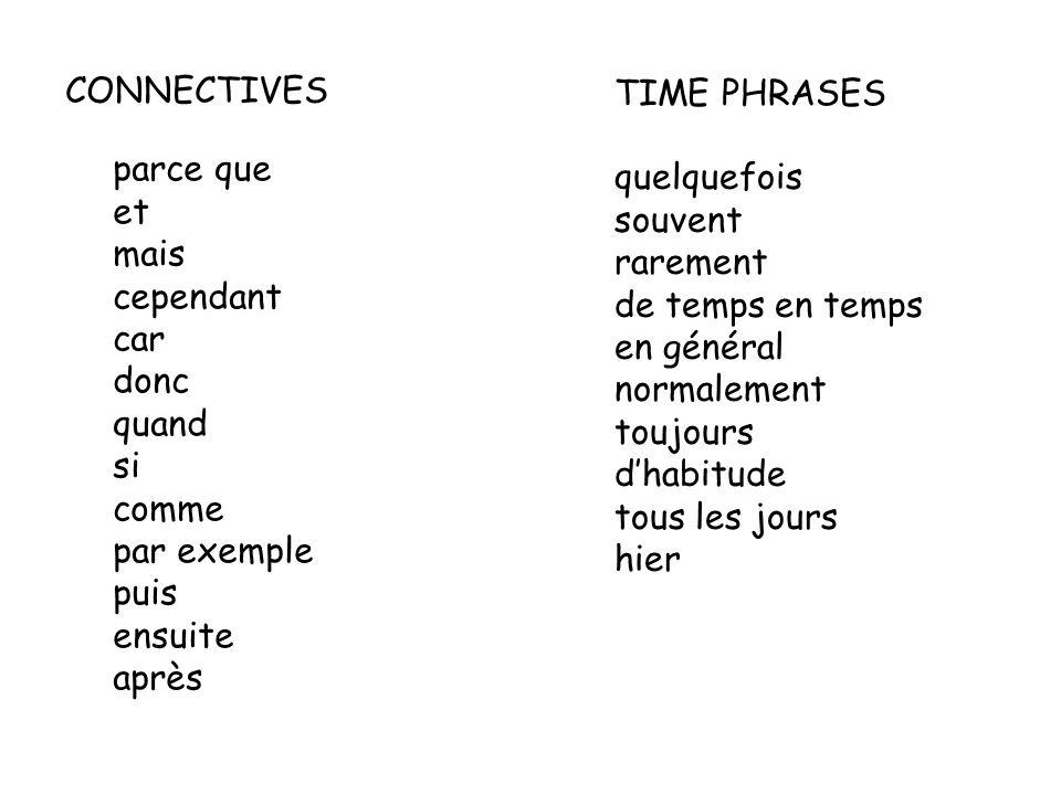 CONNECTIVES TIME PHRASES. parce que. et. mais. cependant. car. donc. quand. si. comme. par exemple.