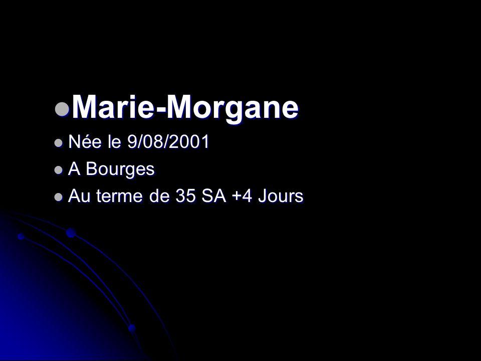 Marie-Morgane Née le 9/08/2001 A Bourges Au terme de 35 SA +4 Jours