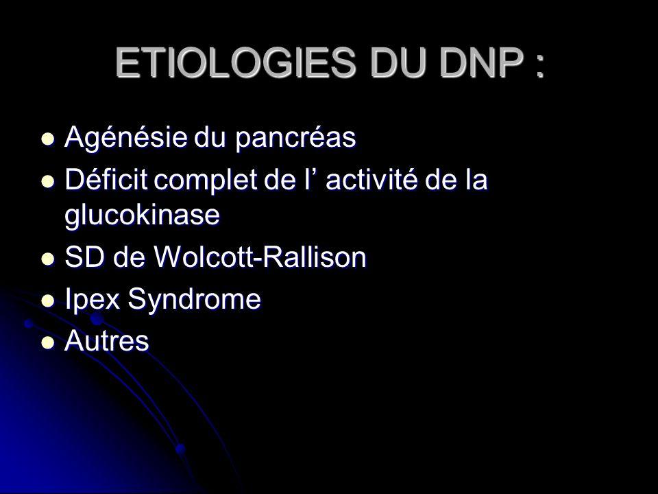 ETIOLOGIES DU DNP : Agénésie du pancréas