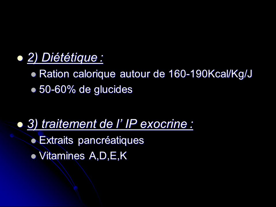 3) traitement de l' IP exocrine :