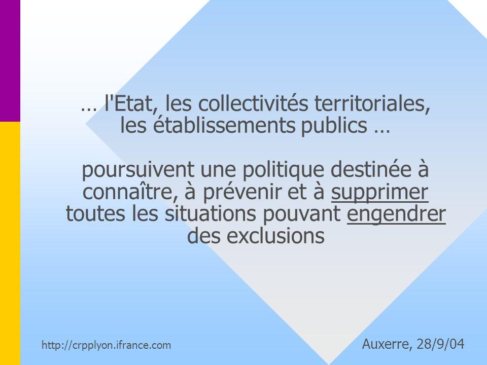 … l Etat, les collectivités territoriales, les établissements publics … poursuivent une politique destinée à connaître, à prévenir et à supprimer toutes les situations pouvant engendrer des exclusions