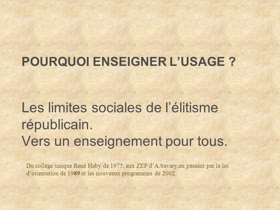 POURQUOI ENSEIGNER L'USAGE