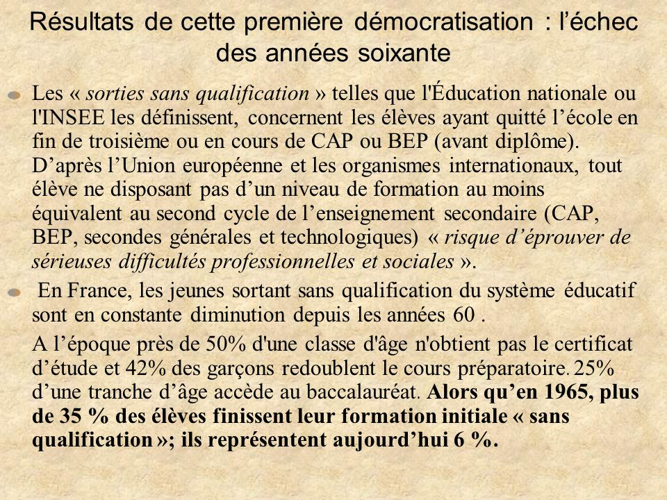 Résultats de cette première démocratisation : l'échec des années soixante