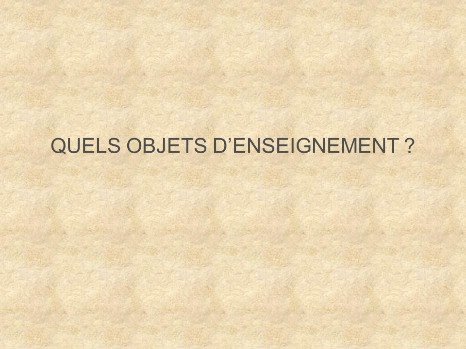 QUELS OBJETS D'ENSEIGNEMENT