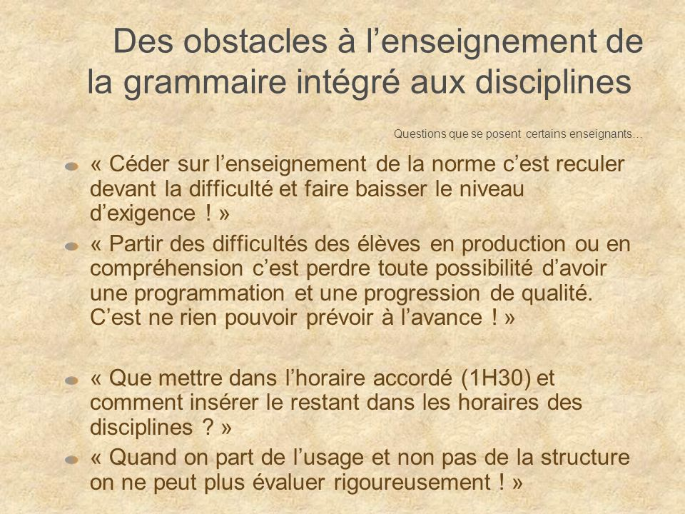 Des obstacles à l'enseignement de la grammaire intégré aux disciplines Questions que se posent certains enseignants…