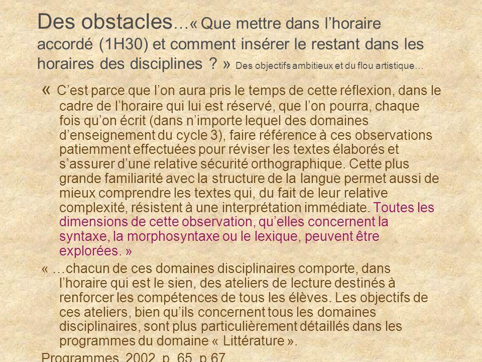Des obstacles…« Que mettre dans l'horaire accordé (1H30) et comment insérer le restant dans les horaires des disciplines » Des objectifs ambitieux et du flou artistique…