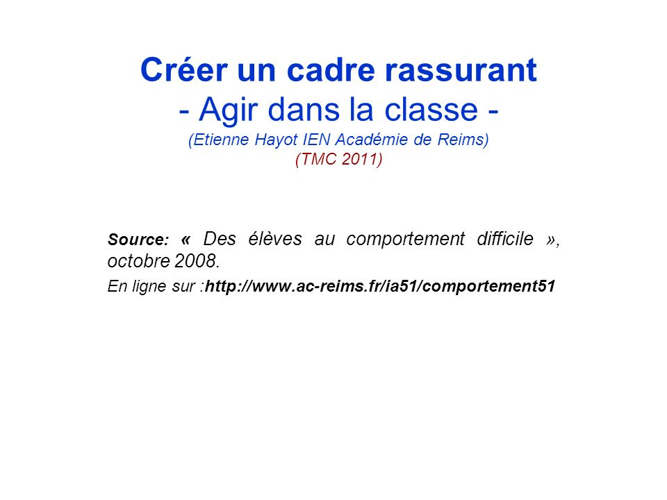 Créer un cadre rassurant - Agir dans la classe - (Etienne Hayot IEN Académie de Reims) (TMC 2011)