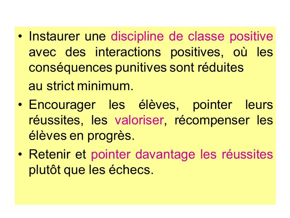 Instaurer une discipline de classe positive avec des interactions positives, où les conséquences punitives sont réduites