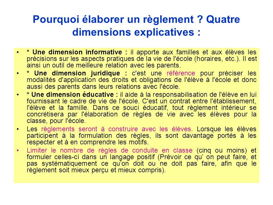 Pourquoi élaborer un règlement Quatre dimensions explicatives :
