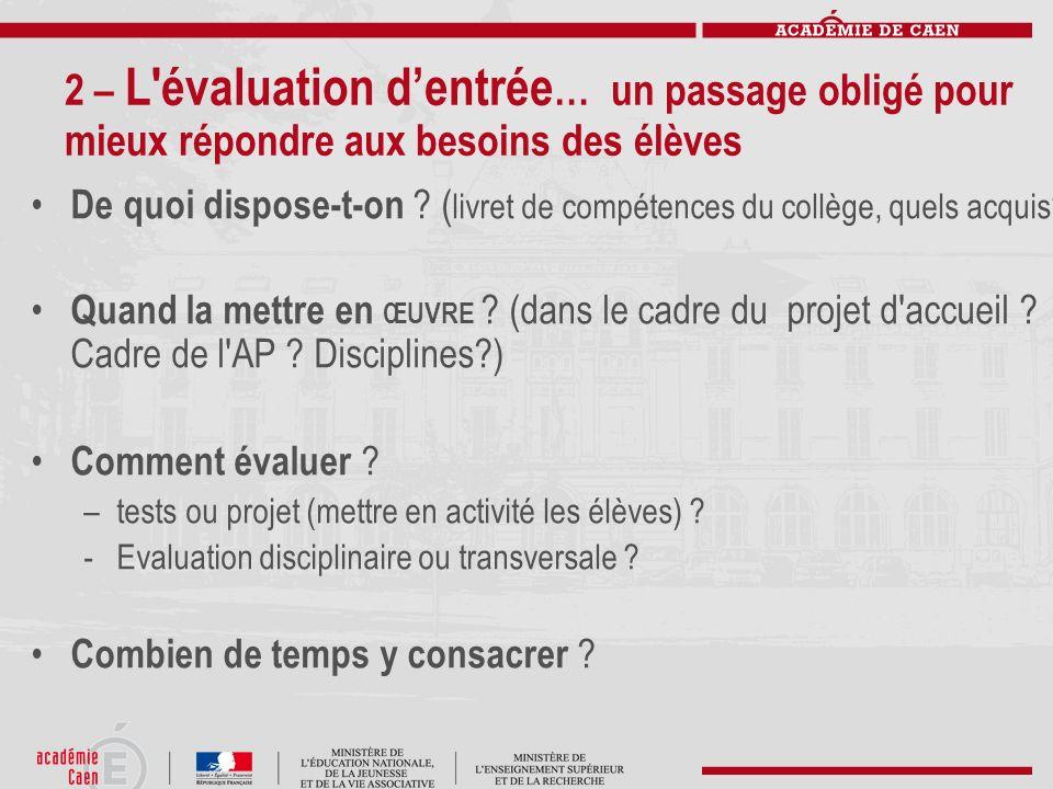 2 – L évaluation d'entrée… un passage obligé pour mieux répondre aux besoins des élèves
