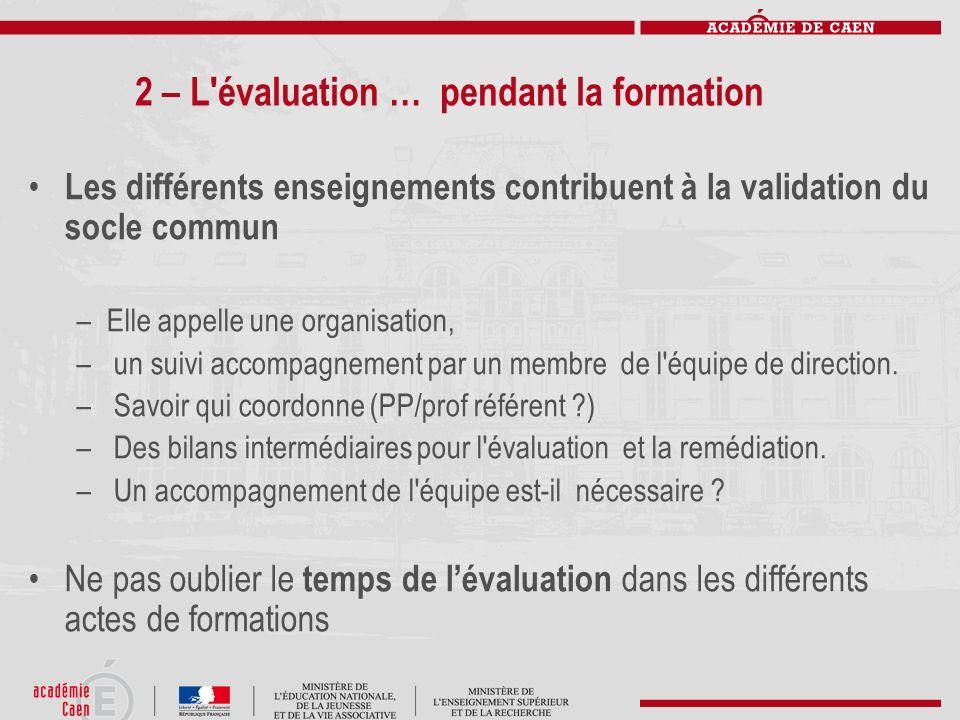 2 – L évaluation … pendant la formation