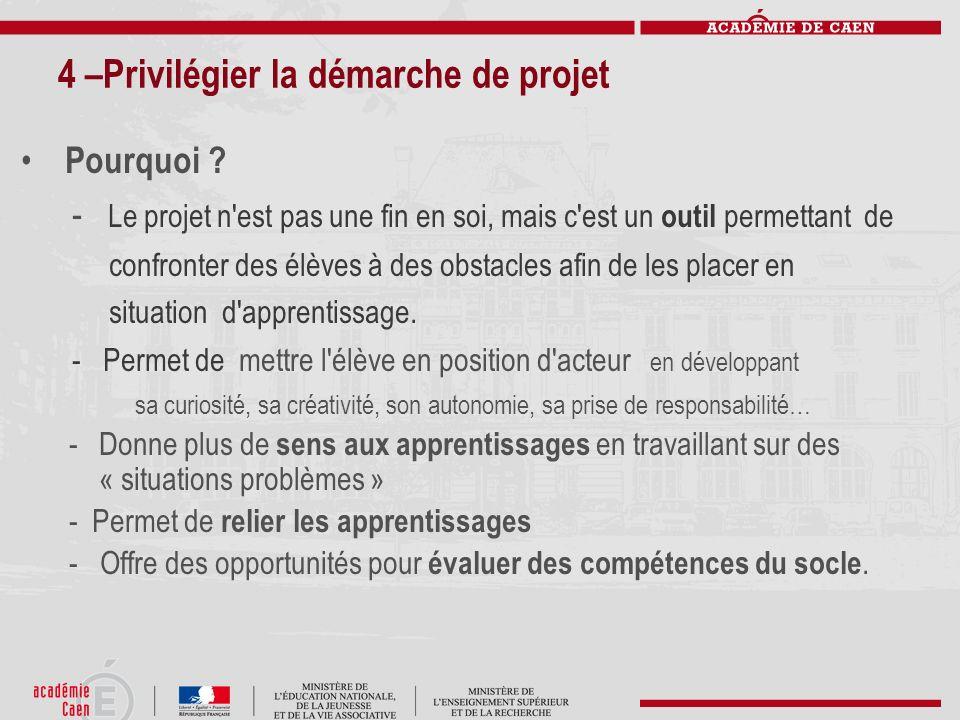 4 –Privilégier la démarche de projet