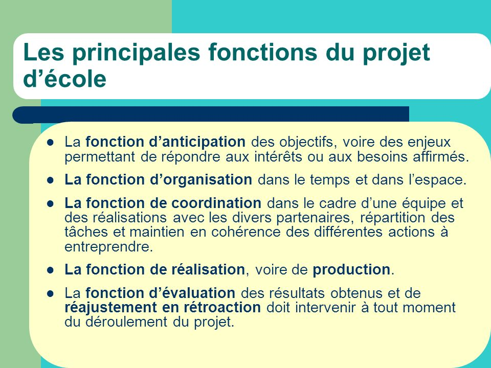 Les principales fonctions du projet d'école