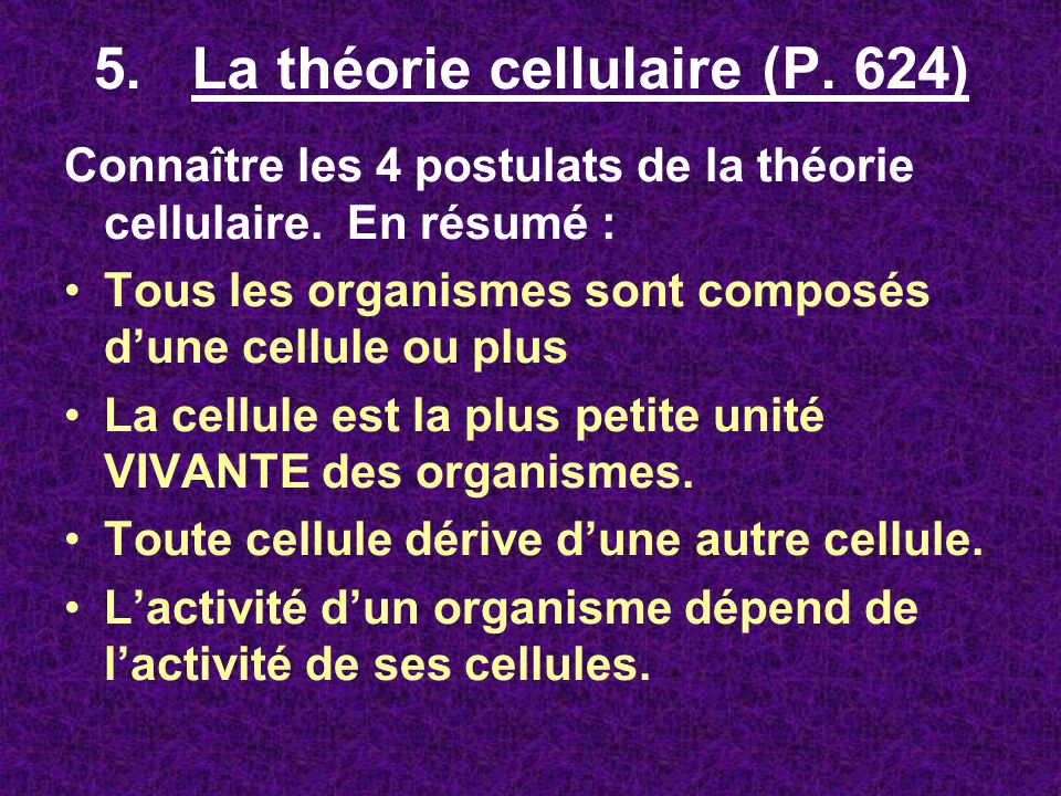 5. La théorie cellulaire (P. 624)