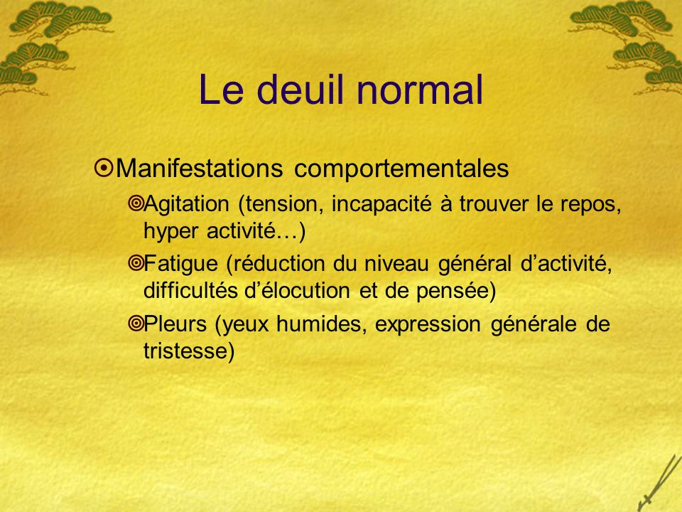 Le deuil normal Manifestations comportementales
