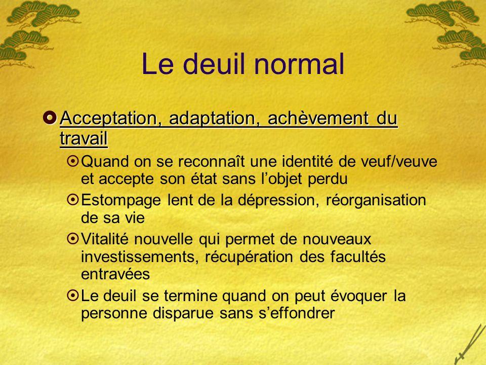 Le deuil normal Acceptation, adaptation, achèvement du travail