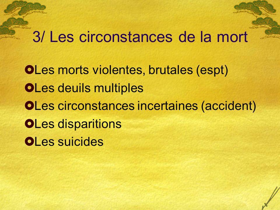 3/ Les circonstances de la mort