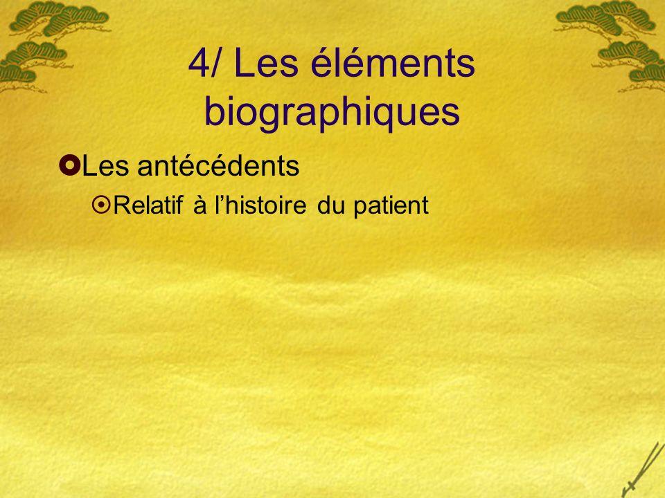4/ Les éléments biographiques
