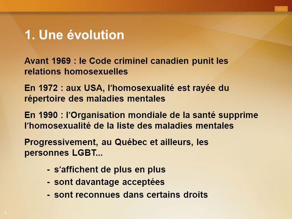 MENU 1. Une évolution. Avant 1969 : le Code criminel canadien punit les relations homosexuelles.