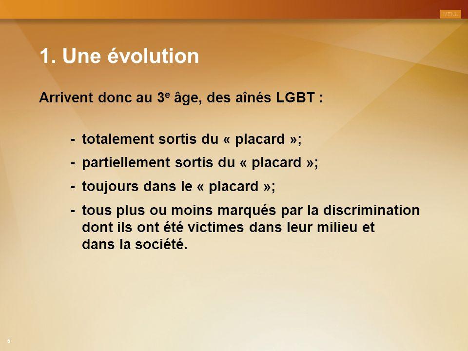 1. Une évolution Arrivent donc au 3e âge, des aînés LGBT :