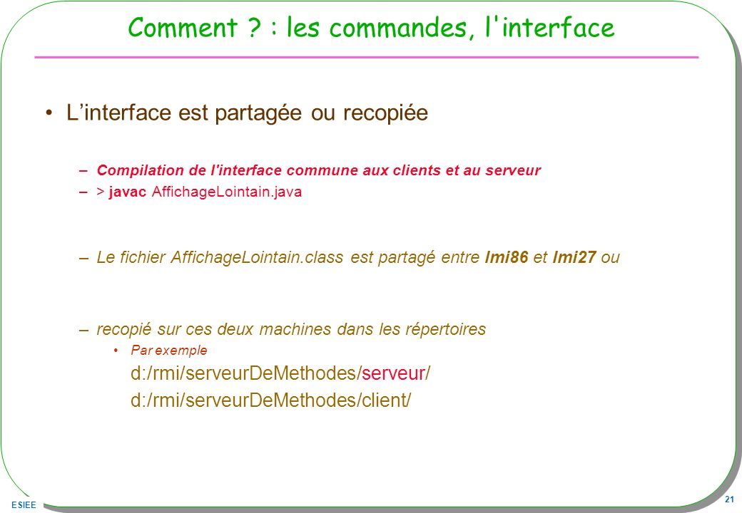 Comment : les commandes, l interface