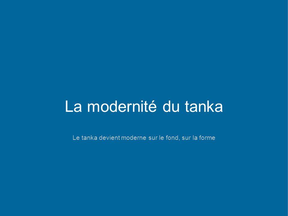 Le tanka devient moderne sur le fond, sur la forme