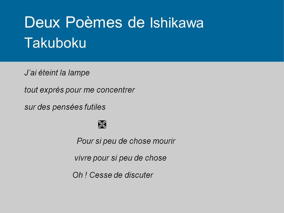Deux Poèmes de Ishikawa Takuboku