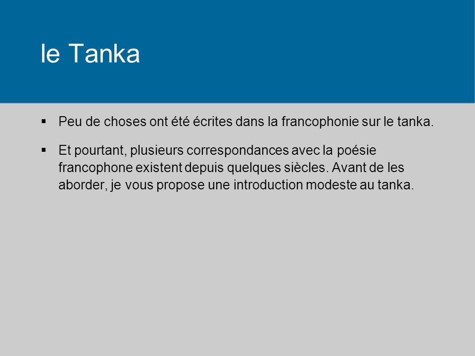 le Tanka Peu de choses ont été écrites dans la francophonie sur le tanka.