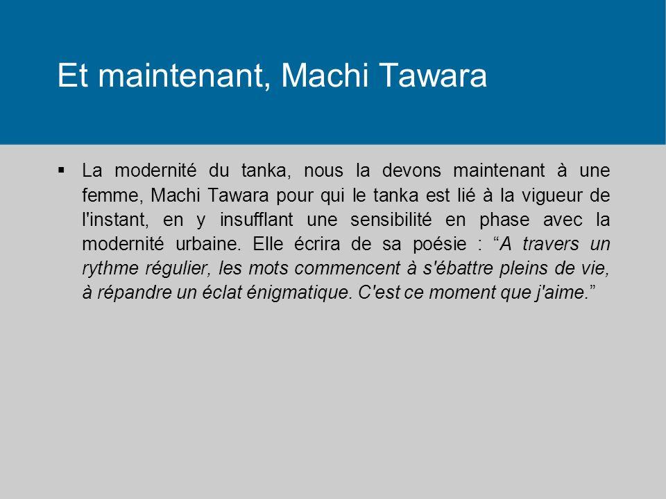 Et maintenant, Machi Tawara