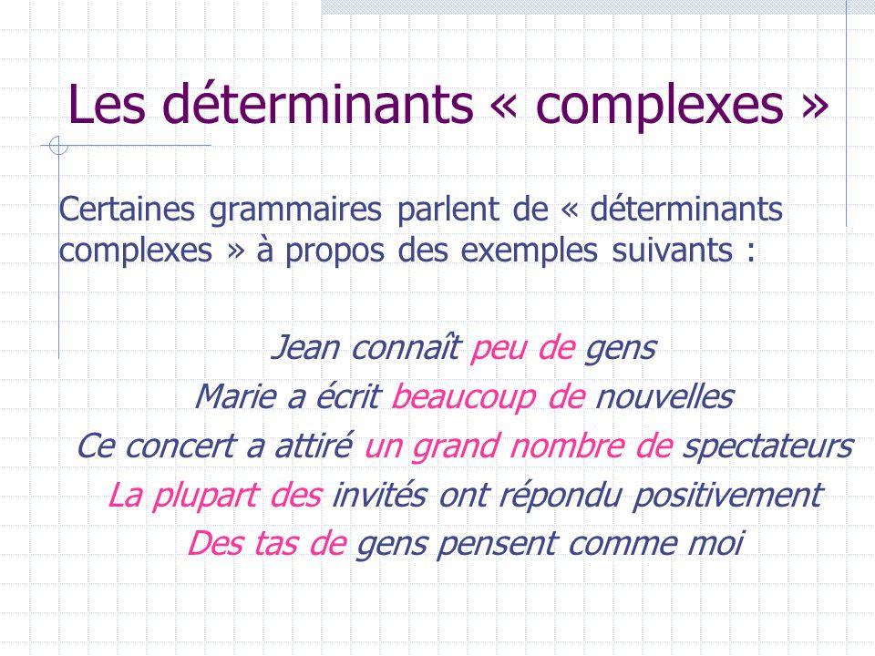 Les déterminants « complexes »